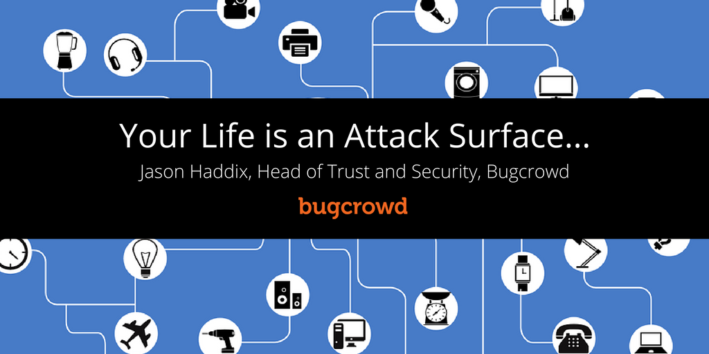 Your Life Is The Attack Surface: The Risks of IoT in 2016