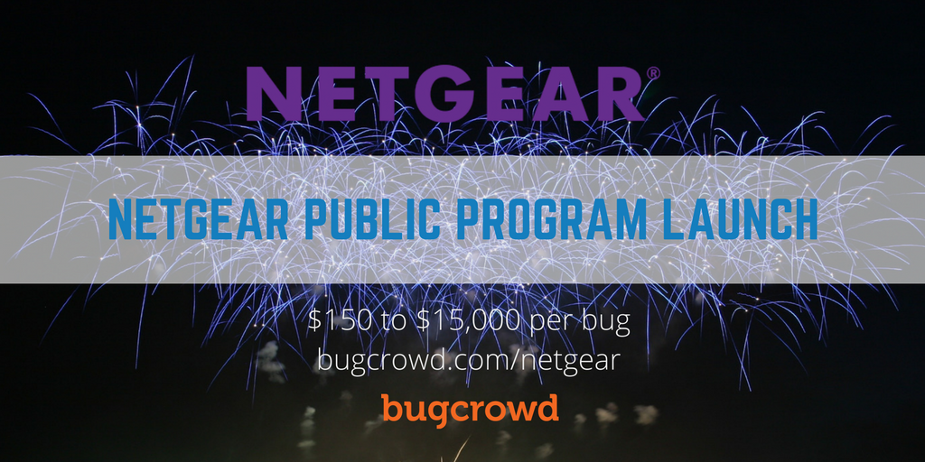 NETGEAR Reinforces the Company's Focus on Product Security Through New Bugcrowd Bug Bounty Program