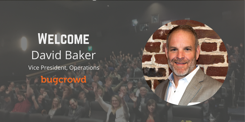 Bugcrowd Appoints David Baker as Vice President of Operations