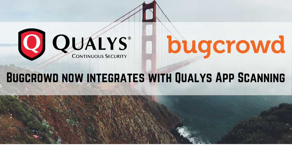 Qualys and Bugcrowd Bring the Power of Automation and Crowdsourcing to Web Application Security